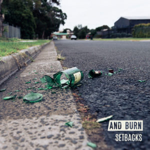 And Burn - Setbacks